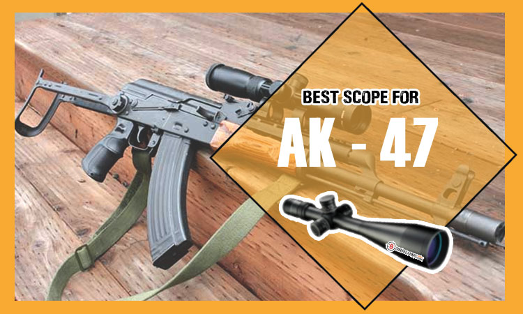 Scopes For An AK-47 Reviews