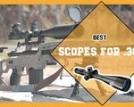 Best Scopes for .308 For Hunting Reviews & Guides