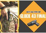 Best holster for Glock 43